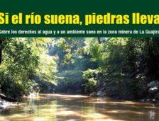 Si el río suena, piedras lleva – Sobre los derechos al agua y a un ambiente sano en la zona minera de La Guajira-