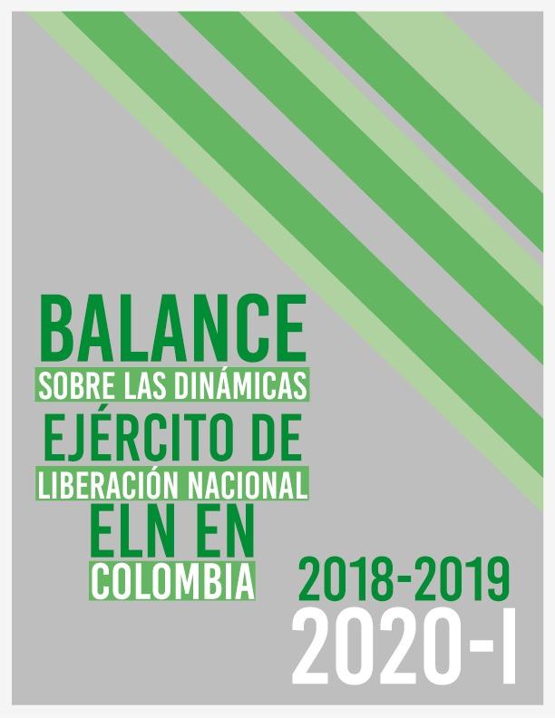 BALANCE SOBRE LAS DINÁMICAS DEL EJÉRCITO DE LIBERACIÓN NACIONAL -ELN- EN COLOMBIA 2018, 2019 Y 2020-I