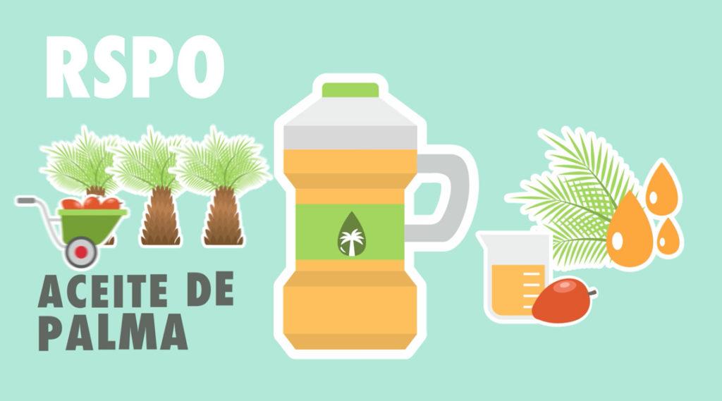 Sabes que es la Mesa Redonda de Aceite de Palma sostenible – RSPO