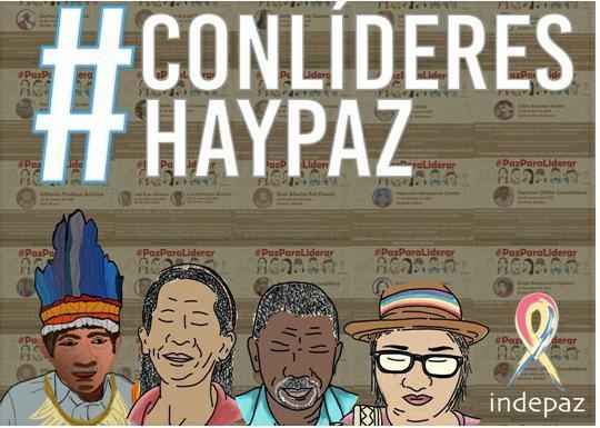 Con líderes hay paz. Agresiones contra la paz en Colombia