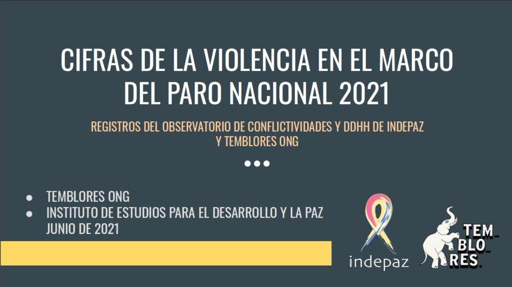 CIFRAS DE LA VIOLENCIA EN EL MARCO DEL PARO NACIONAL 2021